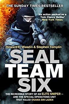 Seal Team Six: The incredible story of an elite sniper - and the special operations unit that killed Osama Bin Laden (English Edition) von [Wasdin, Howard E., Templin, Stephen]