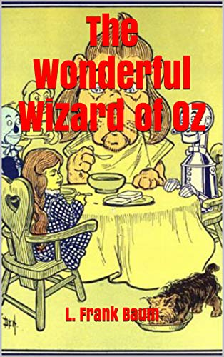The Wonderful Wizard of Oz (English Edition) eBook: L. Frank Baum ...