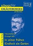 Königs Erläuterungen und Materialien: Interpretation zu Christoph Hein. In seiner frühen Kindheit ein Garten bei Amazon kaufen