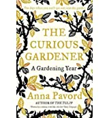 By Anna Pavord The Curious Gardener