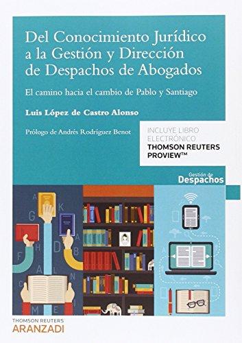 Conocimiento jurídico a la gestión y dirección de despachos de abogados , del por Luis López De Castro