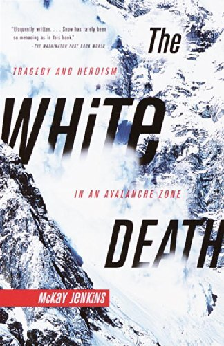 The White Death: Tragedy and Heroism in an Avalanche Zone by Mckay Jenkins (2001-02-13) par Mckay Jenkins