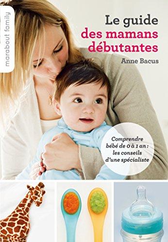 Le guide des mamans débutantes