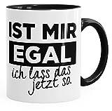 MoonWorks Kaffee-Tasse mit Spruch Ist Mir Egal Ich Lass Das Jetzt so Spruch-Tasse mit Innenfarbe Schwarz Unisize
