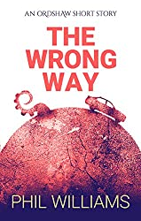 The Wrong Way: An Ordshaw Short Story
