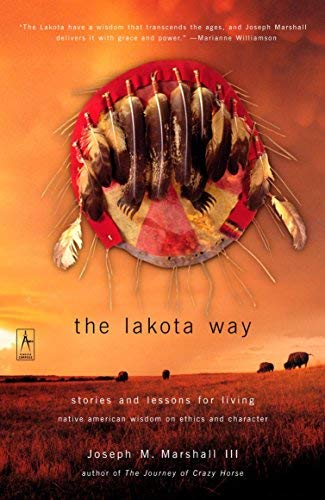 [The Lakota Way: Stories and Lessons for Living (Compass)] [By: Marshall, Joseph M] [November, 2002]