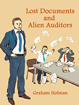Lost Documents and Alien Auditors by [Holman, Graham]