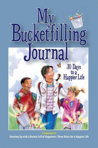 My Bucketfilling Journal: 30 Days To A Happier Life por Carol McCloud