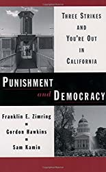 Punishment and Democracy: Three Strikes and You're Out in California (Studies in Crime and Public Policy) by Franklin E. Zimring (2003-11-13)