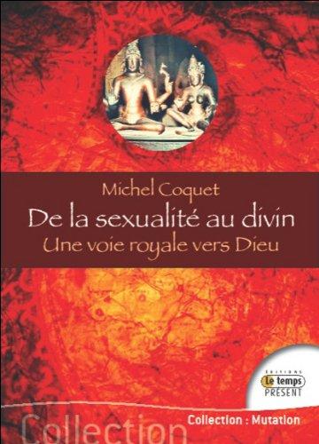 De la sexualit au divin - Une voie royale vers Dieu
