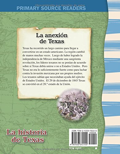 La Anexion de Texas (the Annexation of Texas) (Spanish Version) (La Historia de Texas (Texas History)): de la Republica Al Estado (from Republic to St (Primary Source Readers)
