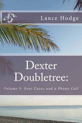 dexter-doubletree-four-cases-and-a-phone-call-dime-novel-publications-book-5-english-edition