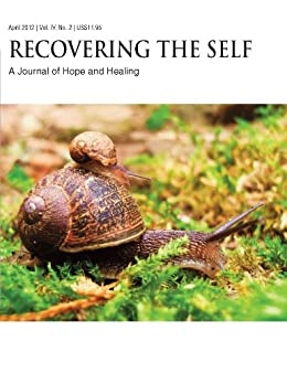Recovering The Self: A Journal of Hope and Healing (Vol. IV, No. 2) -- New Beginnings by [Kelly, Debra]