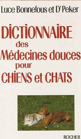 Jacqueline Peker - Dictionnaire des médecines douces pour chiens et