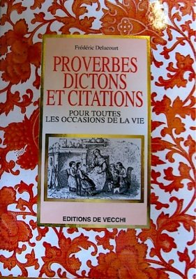 Proverbes, dictons et citations par Frédéric Delacourt