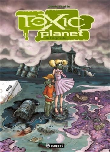 Toxic Planet: Intégrale
