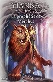 Yianna-3: La prophétie de Mérébys