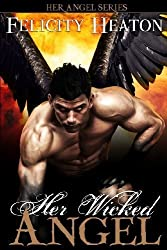 Her Wicked Angel: Her Angel Romance Series