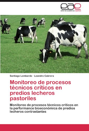 Monitoreo de Procesos Tecnicos Criticos En Predios Lecheros Pastoriles por Santiago Lombardo