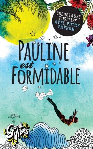 Pauline est formidable: Coloriages positifs avec votre prénom par Procrastineur