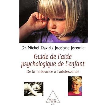 Guide de l'aide psychologique de l'enfant : De la naissance à l'adolescence