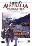 Leyland's Australia - Tasmania, The Mountain State [DVD]