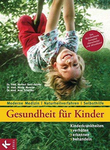 gesundheit-fur-kinder-kinderkrankheiten-verhuten-erkennen-behandeln-moderne-medizin-naturheilverfahr