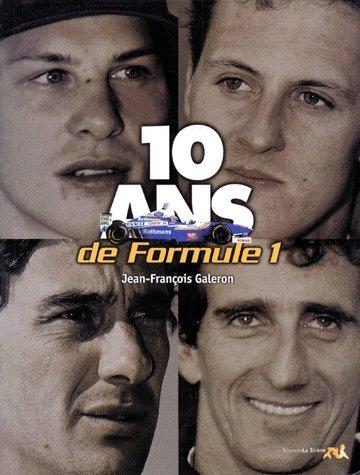 10 ANS DE FORMULE 1 par Jean-François Galderon
