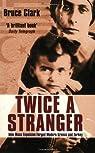 Twice a Stranger: How Mass Expulsion Forged Modern Greece and Turkey by Bruce Clark (2007-03-05) par Clark