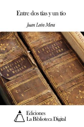 Entre dos tías y un tío por Juan León Mera