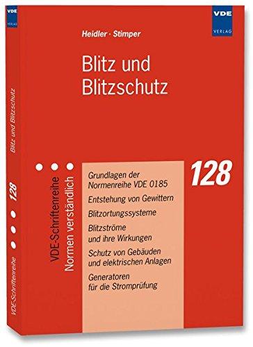 Blitz und Blitzschutz (VDE-Schriftenreihe - Normen verständlich)