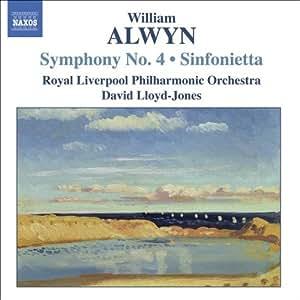 William Alwyn: Symphony No. 4; Sinfonietta