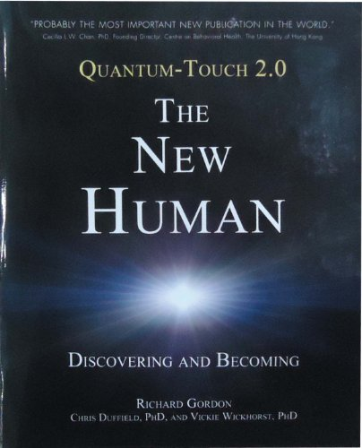 Quantum-Touch 2.0 - The New Human: Discovering and Becoming