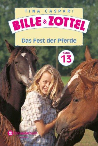 Bille und Zottel Bd. 13 - Das Fest der Pferde - Reiten Fest