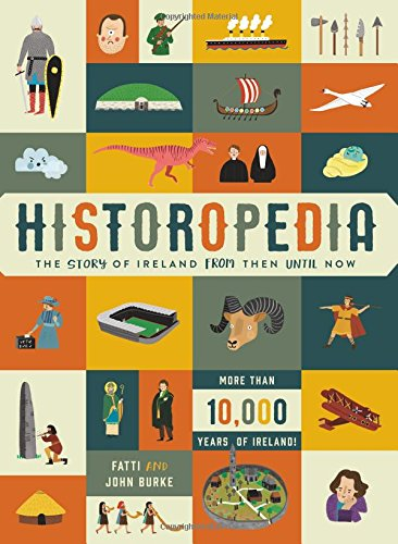 Historopedia - The Story of Ireland From Then Until Now por Fatti Burke