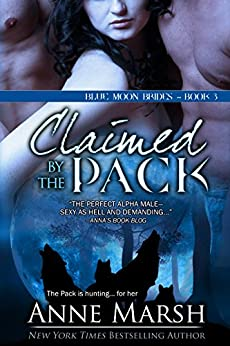 Claimed by the Pack (Blue Moon Brides Book 3) (English Edition) von [Marsh, Anne]