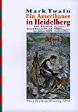 Ein Amerikaner in Heidelberg. Sein Bummel durch Deutschland 1878 (Der Grüne Zweig) - Mark Twain