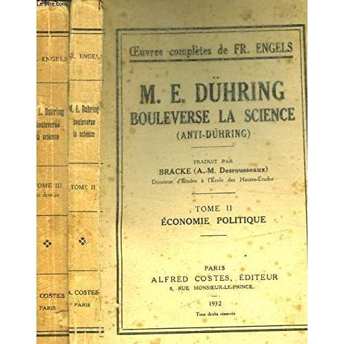 M. e. dühring bouleverse la science. anti-dühring . 3 volumes. tome 1 : philosophie. - tome 2 : économie politique. - tome 3 : socialisme.