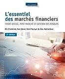 L'essentiel des marchés financiers - Front office, post-marché et gestion des risques.