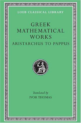 greek-mathematical-works-volume-ii-aristarchus-to-pappus-selections-from-aristarchus-to-pappus-v-2-l