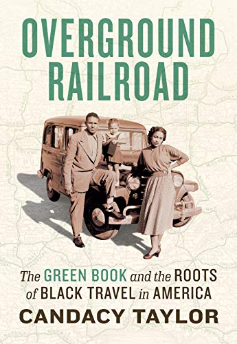 Overground Railroad: The Green Book and the Roots of Black Travel in America: The Green Book & Roots of Black Travel in America (English Edition)