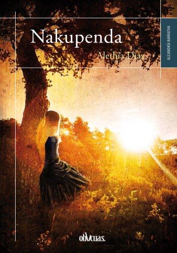 Nakupenda (Alejandría nº 21) por Alethia Díaz