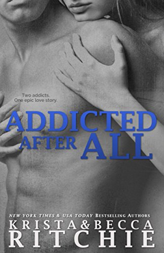 Addicted After All: Addicted, Book 3 por Krista Ritchie