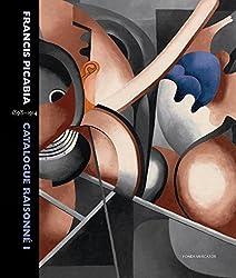 Francis Picabia : Catalogue raisonné Volume 1 (1898-1914)