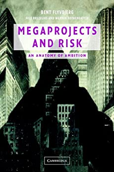 Megaprojects and Risk: An Anatomy of Ambition par [Flyvbjerg, Bent, Bruzelius, Nils, Rothengatter, Werner]