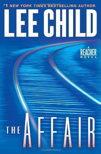 (The Affair: A Reacher Novel) By Child, Lee (Author) Hardcover on 27-Sep-2011
