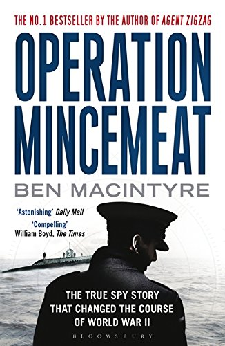 Operation Mincemeat: The True Spy Story that Changed the Course of World War II por Ben Macintyre