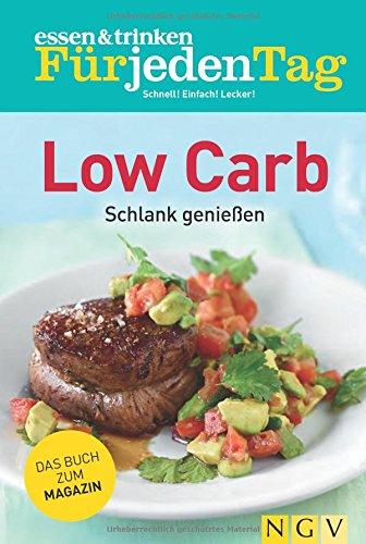 essen & trinken Für jeden Tag – Low Carb: Schlank genießen