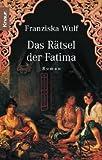 Das Rätsel der Fatima - Franziska Wulf