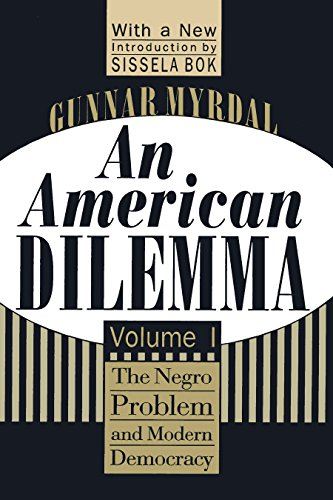 An American Dilemma: The Negro Problem and Modern Democracy, Volume 1 (Black & African-American Studies) (English Edition)